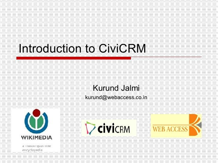 Introduction to CiviCRM Kurund Jalmi [email_address]