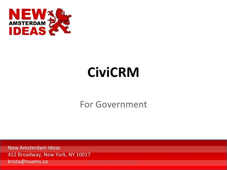 CiviCRM                                       For GovernmentNew Amsterdam Ideas412 Broadway, New York, NY 10017krista@nuam...