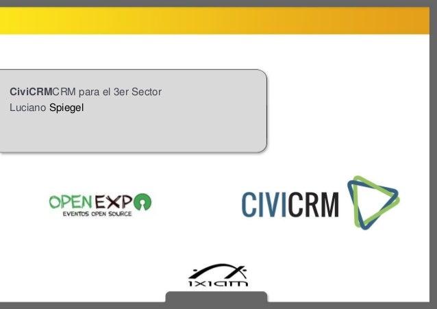 CiviCRMCRM para el 3er SectorLuciano Spiegel