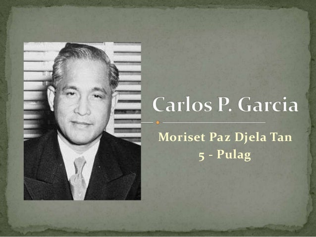 Carlos P. Garcia Biography by Moriset Tan