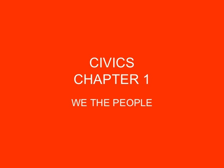 CIVICSCHAPTER 1WE THE PEOPLE