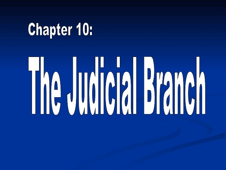 Chapter 10: The Judicial Branch