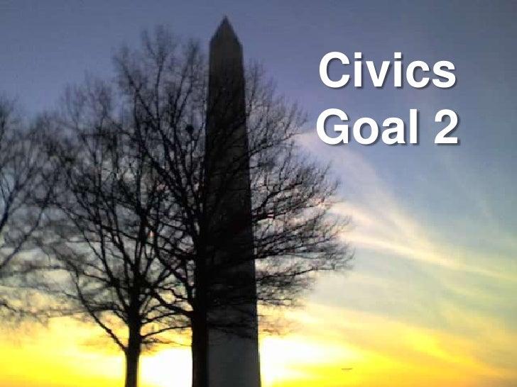 Civics Goal 2<br />