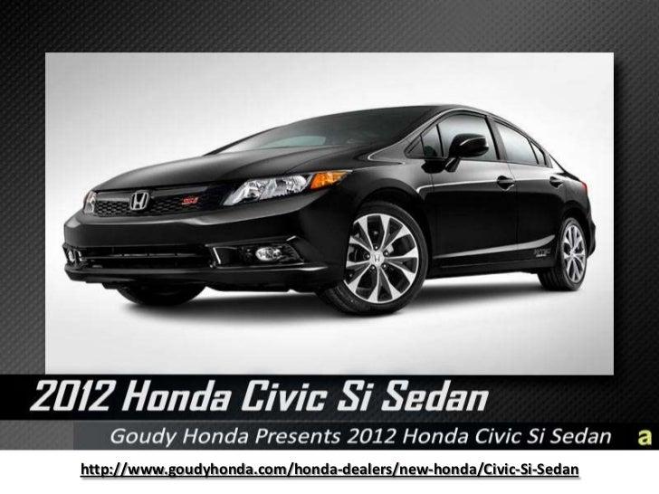 http://www.goudyhonda.com/honda-dealers/new-honda/Civic-Si-Sedan<br />