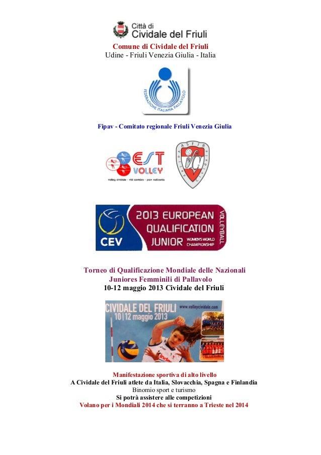Cividale del friuli   juniores femminili di pallavolo ed evento codroipo - 10 11 12 maggio 2013