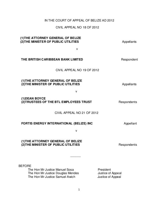 1 IN THE COURT OF APPEAL OF BELIZE AD 2012 CIVIL APPEAL NO 18 OF 2012 (1)THE ATTORNEY GENERAL OF BELIZE (2)THE MINISTER OF...