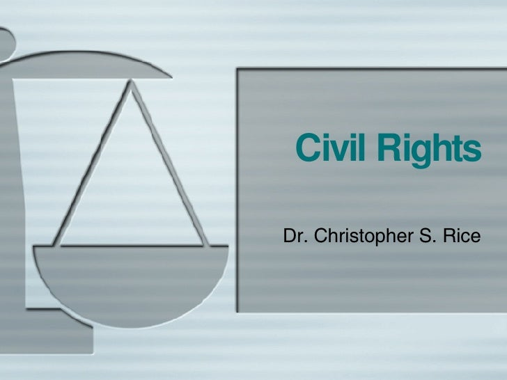 Civil Rights Dr. Christopher S. Rice