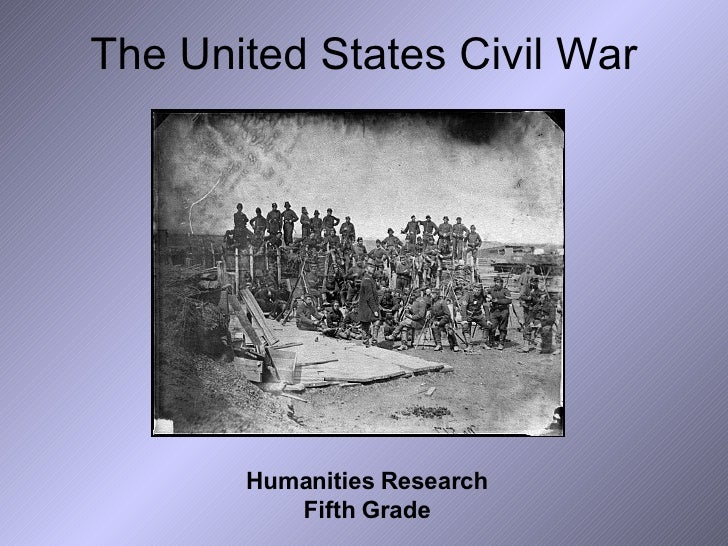 The United States Civil War Humanities Research Fifth Grade