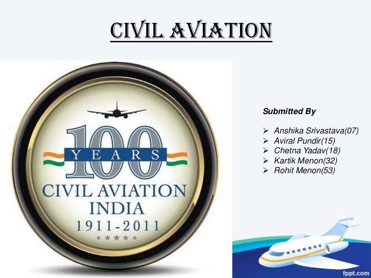 CIVIL AVIATION<br />Submitted By<br /><ul><li>AnshikaSrivastava(07)