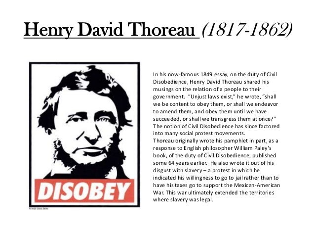 "the relationship between man and government in the essay civil disobedience by henry david thoreau Thoreau's essay, now popularly known as ""civil disobedience,"" was originally titled ""resistance to civil government"" he delivered it as a lecture in 1848 and published it 1849 the impetus for the essay was thoreau's refusal to pay the poll tax and his subsequent stay in jail overnight."