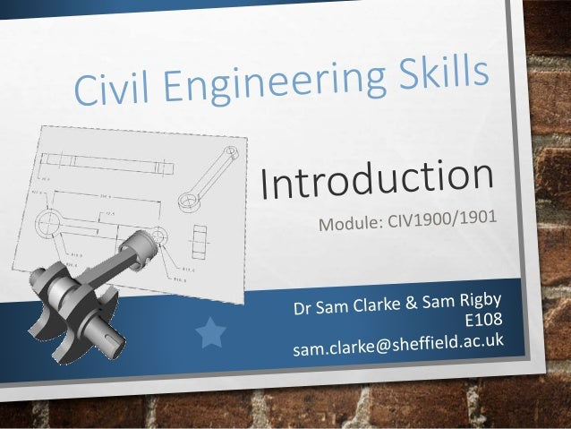 Module overview  • CIV1900/1901 - 20 credits – Semester 1 & 2 (200hrs)  Drawing skills  • Hand drawing  • Computer aided d...