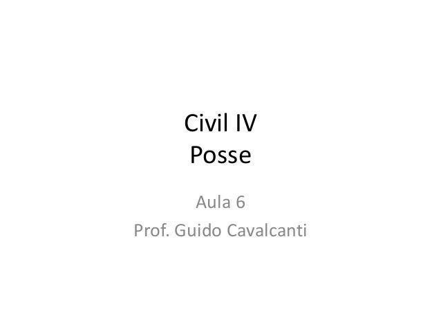Civil IV Posse Aula 6 Prof. Guido Cavalcanti