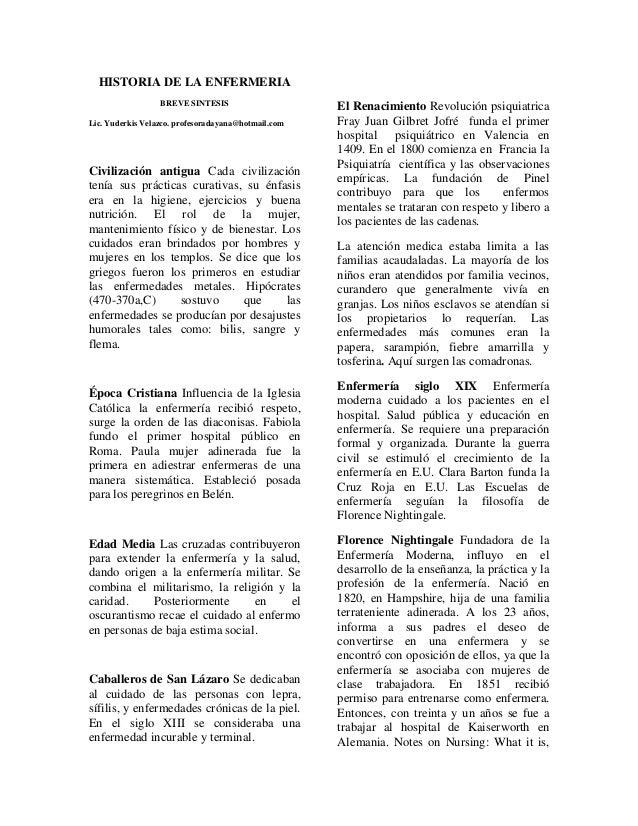 HISTORIA DE LA ENFERMERIA BREVE SINTESIS Lic. Yuderkis Velazco. profesoradayana@hotmail.com Civilización antigua Cada civi...