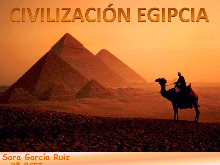 CIVILIZACIÓN EGIPCIA<br />Sara García Ruiz2º PCPI<br />