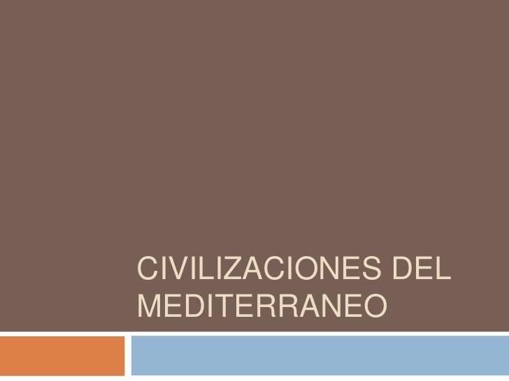 CIVILIZACIONES DEL MEDITERRANEO<br />