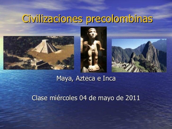 Precolombinas Mayas Precolombinas Maya Azteca