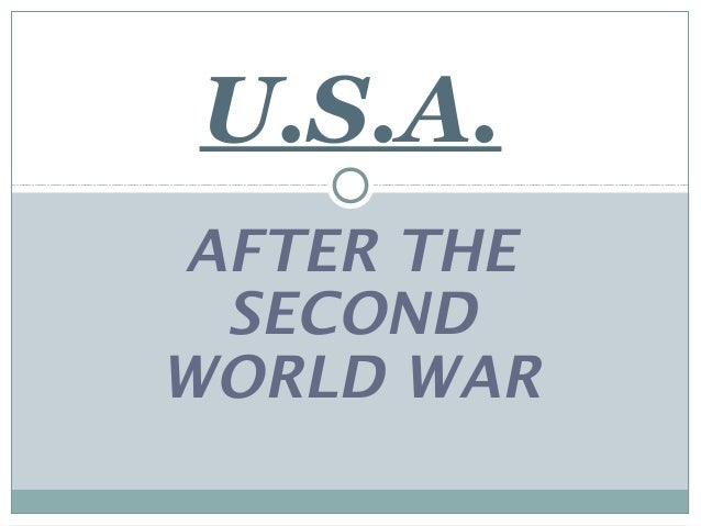 AFTER THESECONDWORLD WARU.S.A.