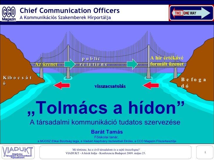 """Chief Communication Officers A Kommunikációs Szakemberek Hírportálja A hír értékűvé formált üzenet Az üzenet """" Tolmács a h..."""