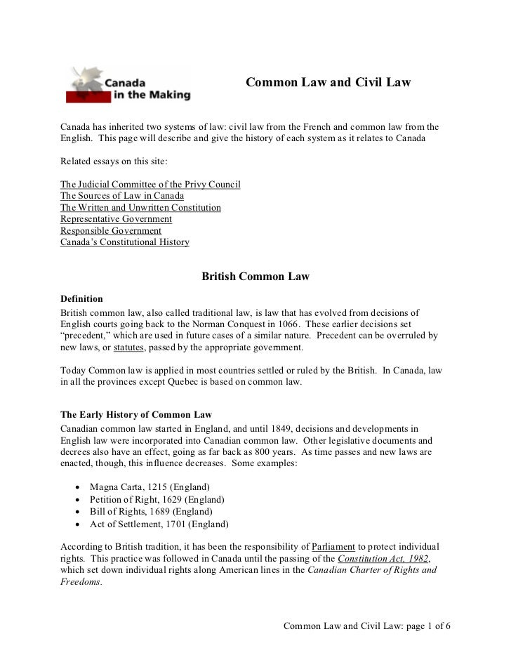 Common Law and Civil LawCanada has inherited two systems of law: civil law from the French and common law from theEnglish....