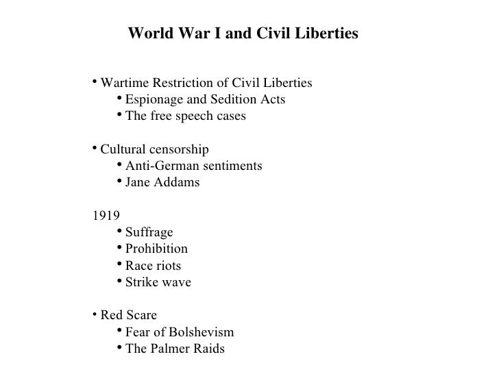 World War I and Civil Liberties <ul><li>Wartime Restriction of Civil Liberties </li></ul><ul><ul><li>Espionage and Seditio...