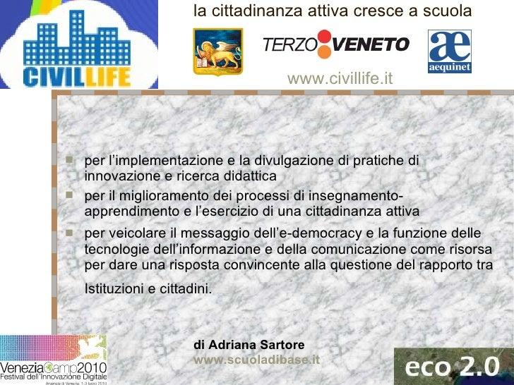 la cittadinanza attiva cresce a scuola <ul><li>per l'implementazione e la divulgazione di pratiche di innovazione e ricerc...