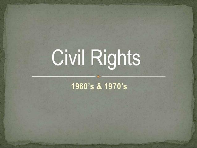 Civil Rights  1960's & 1970's