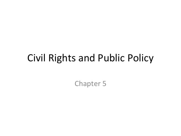Civil Rights and Public Policy           Chapter 5