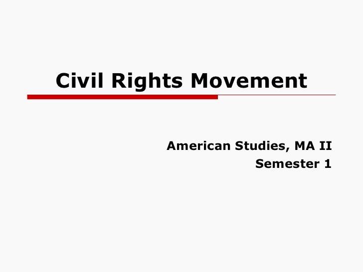 Civil Rights Movement American Studies, MA II Semester 1