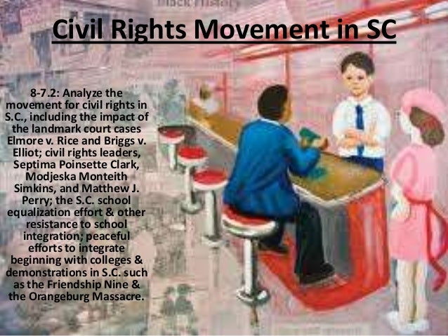 Civil Rights Movement in SC 8-7.2: Analyze the movement for civil rights in S.C., including the impact of the landmark cou...
