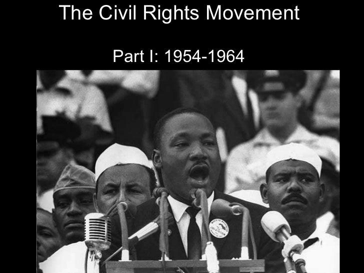 The Civil Rights Movement Part I: 1954-1964