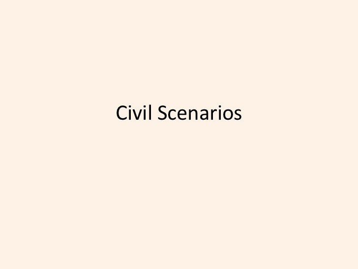 Civil Scenarios