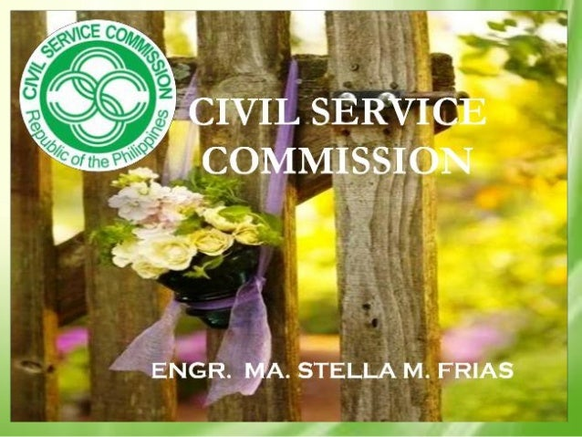 History of the Philippine Civil Service The Philippine Civil Service was established in 1900 by the Second Philippine Comm...