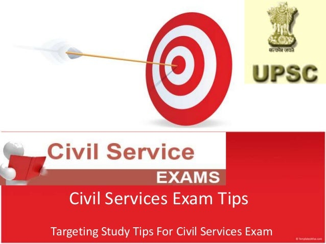 Civil Services Exam Tips Targeting Study Tips For Civil Services Exam