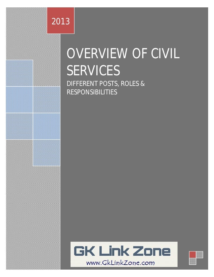 OVERVIEW OF CIVIL SERVICES2013   OVERVIEW OF CIVIL   SERVICES   DIFFERENT POSTS, ROLES &   RESPONSIBILITIES