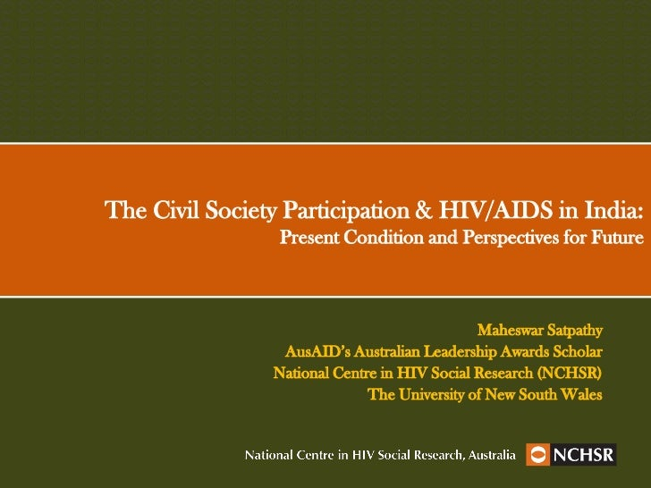 The Civil Society Participation & HIV/AIDS in India:                Present Condition and Perspectives for Future         ...