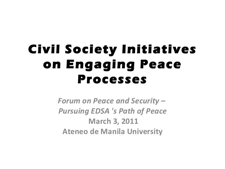 Civil Society Initiatives on Engaging Peace Processes Forum on Peace and Security –  Pursuing EDSA 's Path of Peace    Mar...