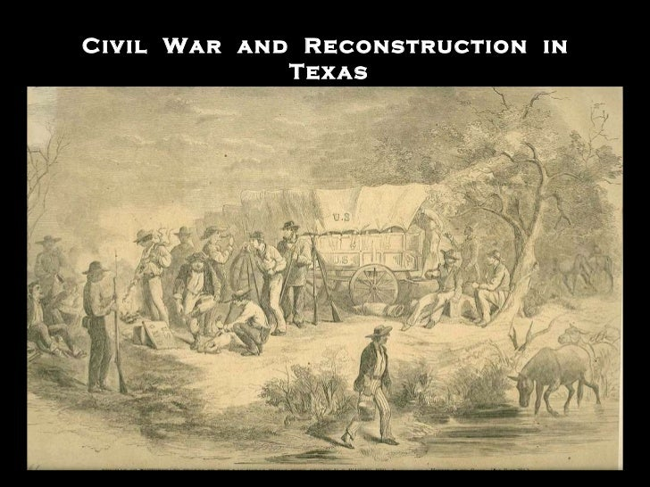 Civil War and Reconstruction in Texas.