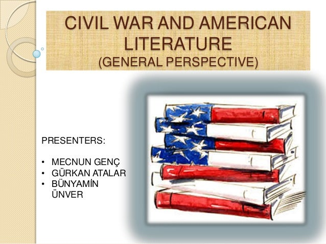 Civil War and American Literature (General Perspective )