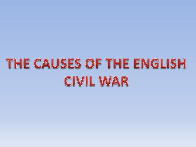 What Was The Main Cause Of The English Civil War Essay