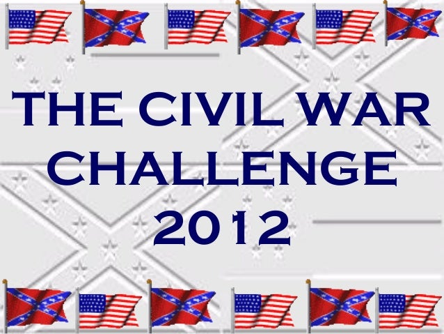 THE CIVIL WAR CHALLENGE    2012