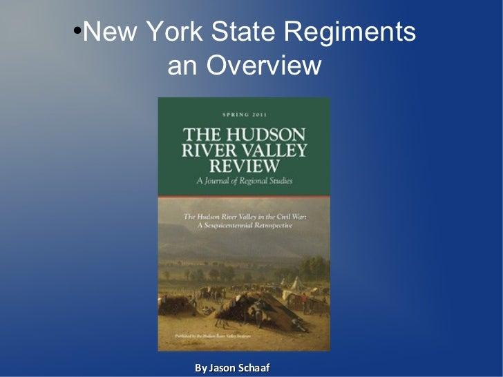 New York State Regiments●     an Overview        By Jason Schaaf