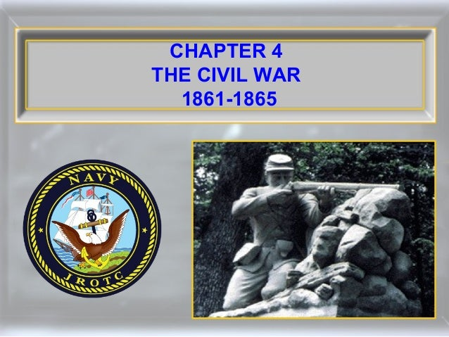 CHAPTER 4 THE CIVIL WAR 1861-1865