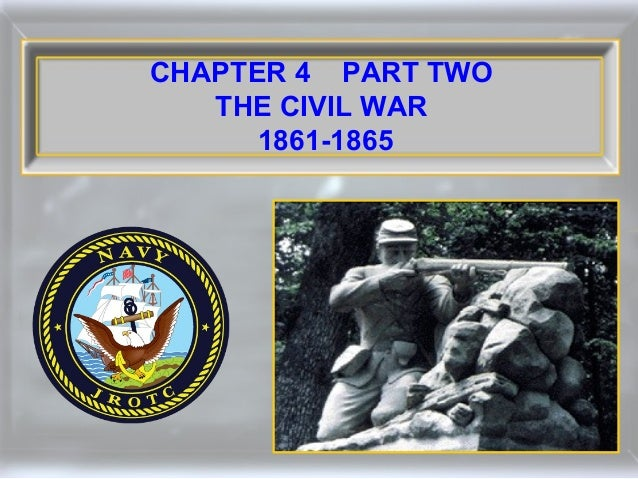 CHAPTER 4 PART TWO THE CIVIL WAR 1861-1865