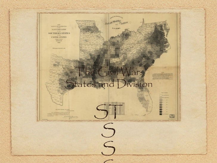 The Civil War:States and Division      ST      S      S