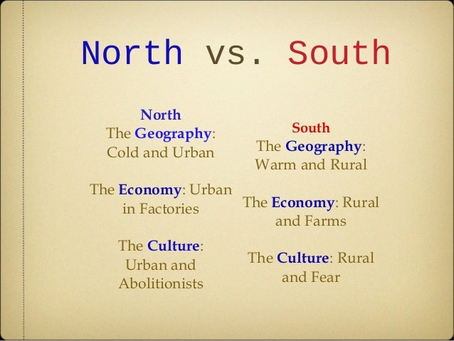 north and south similarties and differences 1800s What were the differences between the north and the south in the mid 1800s based on: 1 economic systems 2 views on political power 3 thoughts of their leaders 4 role african americans play within america.