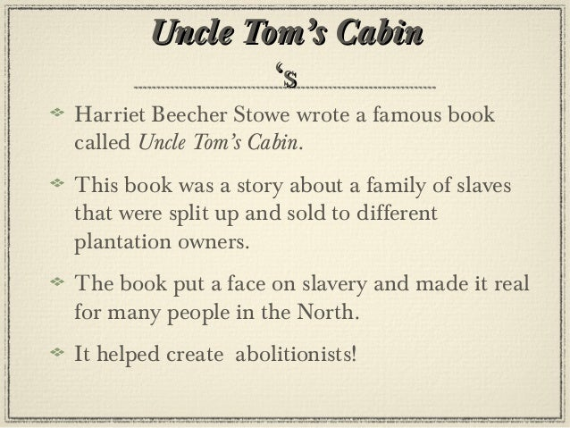 an analysis of slavery abolition in uncle toms cabin by harriet beecher stowe Slavery, abolition, literature - uncle tom's  stowe, harriet beecher uncle tom's cabin,  an analysis of uncle tom's cabin essay - an analysis of uncle tom's.