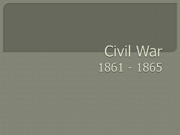 Civil War1861 - 1865<br />