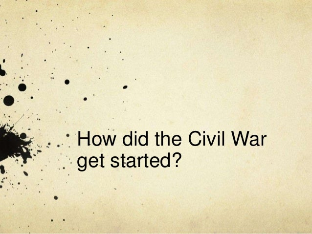 How did the Civil War get started?