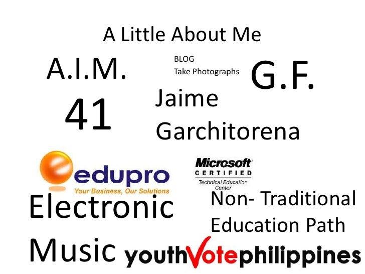 A Little About Me<br />A.I.M.<br />G.F.<br />BLOG<br />Take Photographs<br />Jaime Garchitorena<br />41<br />Electronic Mu...