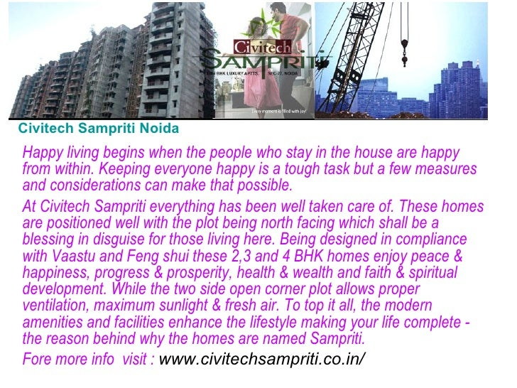 Civitech Sampriti Noida Happy living begins when the people who stay in the house are happy from within. Keeping everyone ...